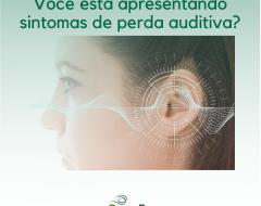 Você está apresentando sintomas de perda auditiva?