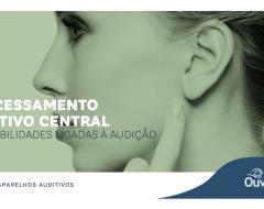 Processamento auditivo central e as habilidades ligadas à audição