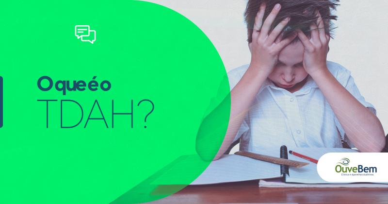 O que é TDAH: causas, sintomas e tratamento da doença que atinge milhões de pessoas.