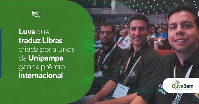 Luva que traduz libras criada por alunos da UNIPAMPA ganha prêmio internacional.