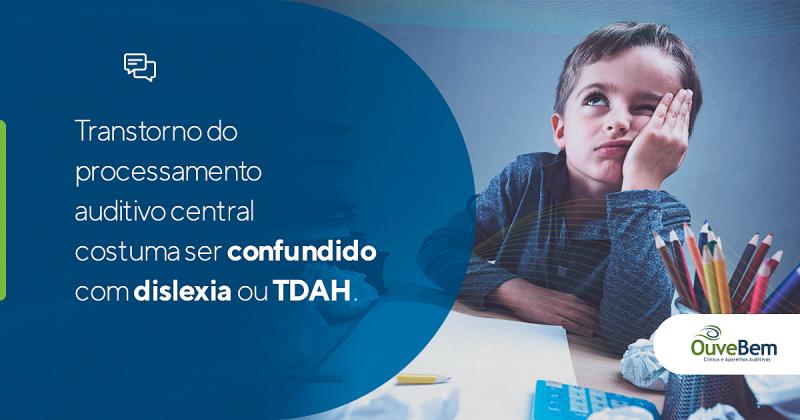 Distúrbio do processamento auditivo central costuma ser confundido com dislexia ou TDAH.