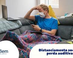 Distanciamento social e pessoas com perda auditiva